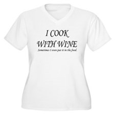 I COOK WITH WINE SOMETIMES I T-Shirt