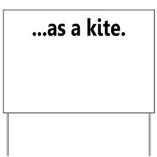 ...AS A KITE. Yard Sign