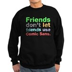 Anti-Comic Sans Font Sweatshirt (dark)