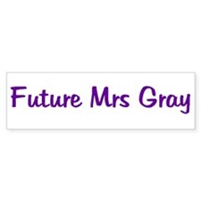 Future Mrs Gray Bumper Bumper Sticker