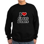I Love Great Danes Sweatshirt (dark)