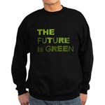 The Future is Green Sweatshirt (dark)