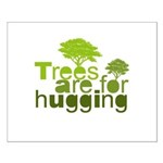 Trees are for hugging Small Poster