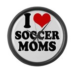 I love soccer moms Large Wall Clock