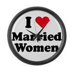 I love married women Large Wall Clock
