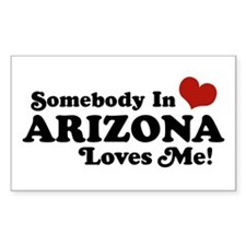 Somebody in Arizona Loves me Rectangle Decal