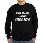 This mama is for Obama Sweatshirt (dark)