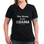 This mama is for Obama Women's V-Neck Dark T-Shirt