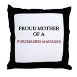 Proud Mother Of A PURCHASING MANAGER Throw Pillow