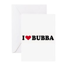 I LOVE BUBBA ~ Greeting Cards (Pk of 20)