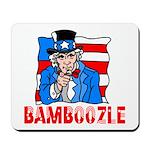Uncle Sam Bamboozle Mousepad