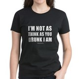 Cute Not as drunk Tee