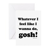 Whatever I feel like, GOSH! Greeting Cards (Pk of