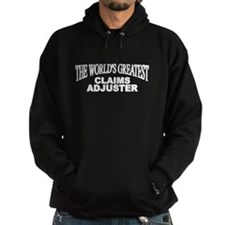"""""""The World's Greatest Claims Adjuster"""" Hoodie"""