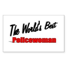 """The World's Best Policewoman"" Rectangle Decal"