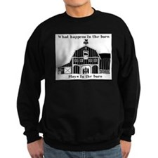 What happens in the Barn Sweatshirt