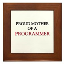 Proud Mother Of A PROGRAMMER Framed Tile
