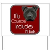 My Columbus Includes Pit Bull Yard Sign