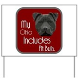 My Ohio Includes Pit Bulls Yard Sign