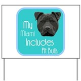 My Miami Includes Pit Bulls Yard Sign