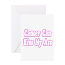 """""""Cancer Can Kiss My Ass"""" Greeting Card"""