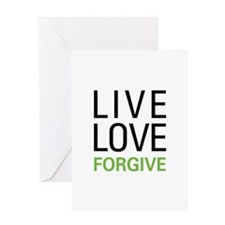 Live Love Forgive Greeting Card