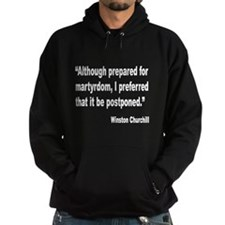 Churchill Martyrdom Quote Hoodie