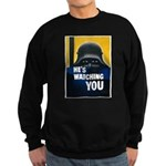 He's Watching You Sweatshirt (dark)