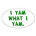 I Yam What I Yam Oval Sticker