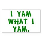 I Yam What I Yam Rectangle Sticker