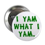 "I Yam What I Yam 2.25"" Button"