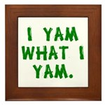 I Yam What I Yam Framed Tile
