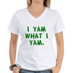 I Yam What I Yam Women's V-Neck T-Shirt