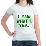 I Yam What I Yam Jr. Ringer T-Shirt