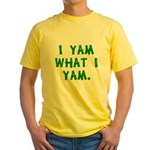 I Yam What I Yam Yellow T-Shirt