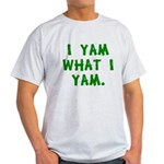 I Yam What I Yam Light T-Shirt