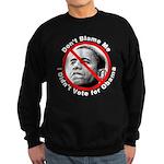 Anti Obama Don't Blame Me Sweatshirt (dark)
