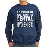 Proud Dental Hygienist Sweatshirt