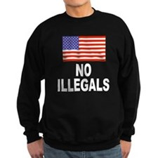 No Illegals Immigration Sweatshirt