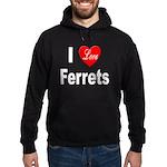 I Love Ferrets Hoodie (dark)