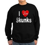 I Love Skunks for Skunk Lover Sweatshirt (dark)