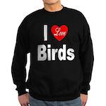 I Love Birds for Bird Lovers Sweatshirt (dark)