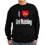 I Love Bird Watching Sweatshirt (dark)