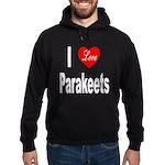 I Love Parakeets Hoodie (dark)