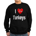 I Love Turkeys Sweatshirt (dark)