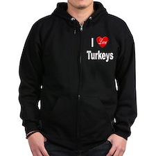 I Love Turkeys Zip Hoodie