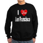 I Love San Francisco Sweatshirt (dark)
