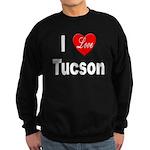 I Love Tucson Arizona Sweatshirt (dark)