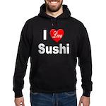 I Love Sushi Hoodie (dark)