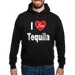 I Love Tequila Hoodie (dark)